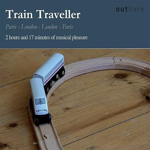 Play & Download Train Traveller: Paris-London, London-Paris by Various Artists | Napster
