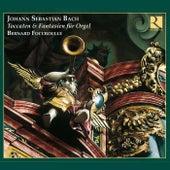 Bach: Toccaten & Fantasien fur Orgel by Bernard Foccroulle