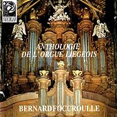 Anthologie de l'orgue liegeois by Bernard Foccroulle