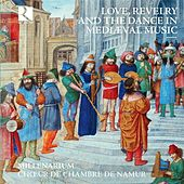 Play & Download Love, Revelry and the Dance in Medieval Music by Various Artists | Napster