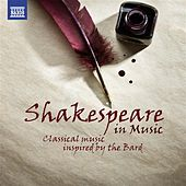 Shakespeare in Music: Classsical Music Inspired by the Bard by Various Artists