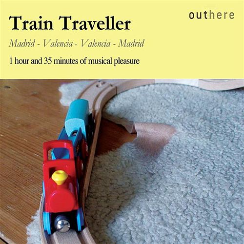Play & Download Train Traveller: Madrid-Valencia, Valencia-Madrid by Various Artists | Napster