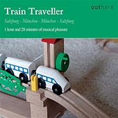 Play & Download Train Traveller: Salzburg-München, München-Salzburg by Various Artists | Napster