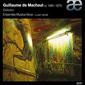 Machaut: Ballades by Musicanova