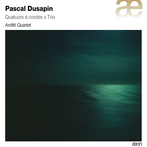 Play & Download Dusapin: Quatuors a cordes & Trio by Arditti String Quartet | Napster