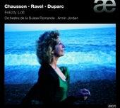 Felicity Lott Sings Chausson, Ravel & Duparc by Felicity Lott