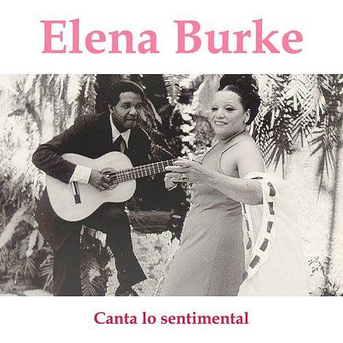 Canta Lo Sentimental by Elena Burke
