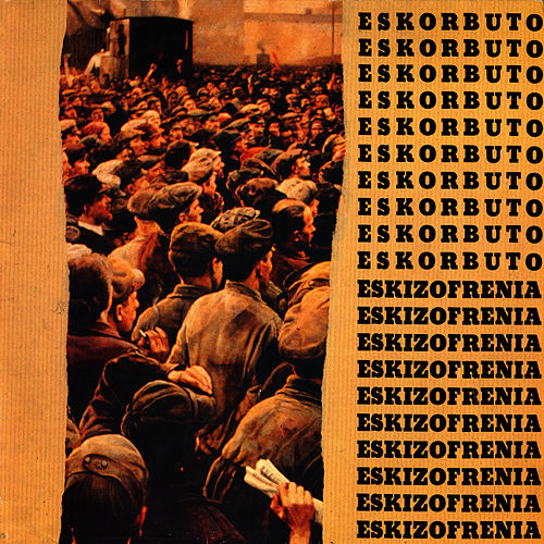 Play & Download Eskizofrenia by Eskorbuto | Napster