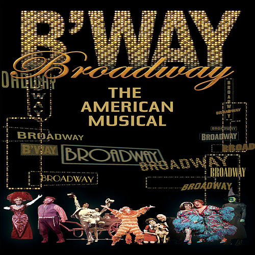 Play & Download Broadway: The American Musical by Various Artists | Napster