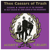 Play & Download Thee Caesars of Trash by Thee Mighty Caesars | Napster