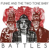 Battles by Funke and The Two Tone Baby