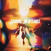 Play & Download Up In Flames (Special Edition) by Caribou | Napster