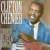 Zodico Blues & Boogie by Clifton Chenier