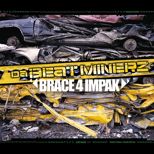 Play & Download Brace 4 Impak by Da Beatminerz | Napster