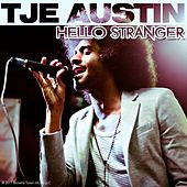 Play & Download Hello Stranger - Single by Tje Austin | Napster