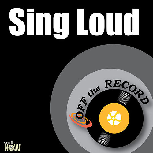 Play & Download Sing Loud - Single by Off the Record | Napster