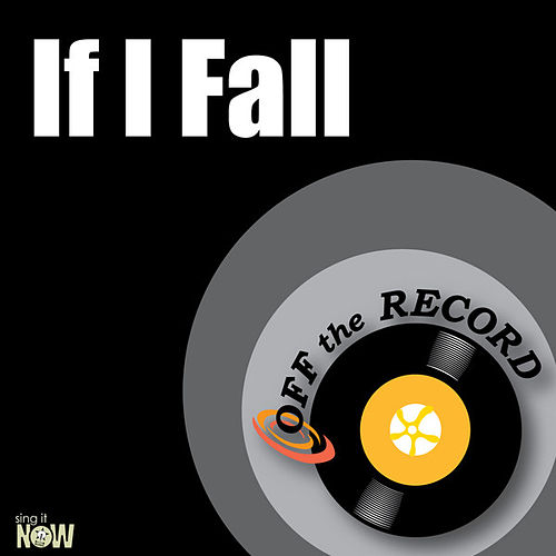 If I Fall - Single by Off the Record