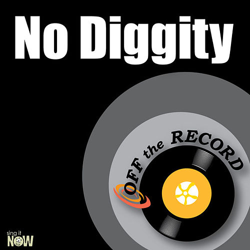 Play & Download No Diggity - Single by Off the Record | Napster