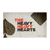 Play & Download Dirty Lies by The Heavy Heavy Hearts | Napster