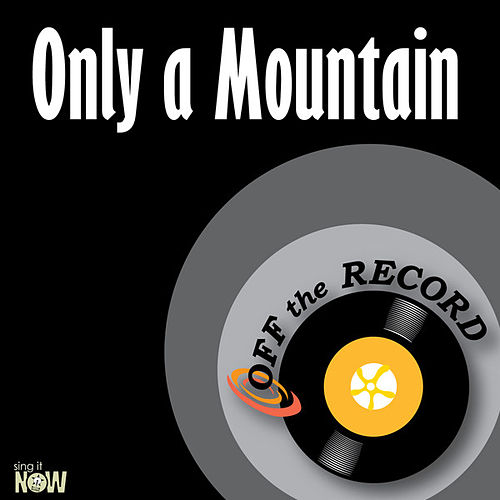 Play & Download Only a Mountain - Single by Off the Record | Napster