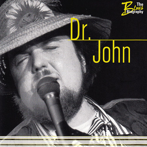 Play & Download The Blues Biography by Dr. John | Napster