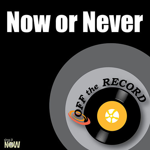 Play & Download Now or Never - Single by Off the Record | Napster