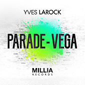 Play & Download Parade / Vega by Yves Larock | Napster