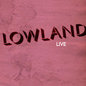 Play & Download Live by Lowland | Napster