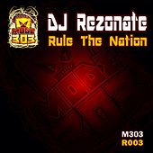 Play & Download Rule The Nation by Dj Rezonate | Napster