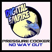 Play & Download No Way Out - Single by Pressure Cooker | Napster