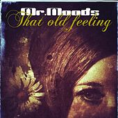 Play & Download That Old Feeling - EP by Mr. Moods | Napster