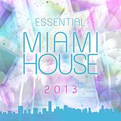 Essential Miami House 2013 - EP by Various Artists
