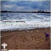 Play & Download More Justified Beauty MJB - EP by Matthew J Bentley | Napster