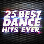 Play & Download 25 Best Dance Hits Ever by Various Artists | Napster