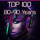 Play & Download Top 100 80-90 Years by Various Artists | Napster