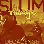Decadence (feat. Guilty Simpson) - Single by Slum Village