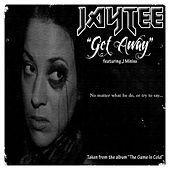 Get Away (feat. J Minixx) - Single by Jay Tee