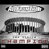 Play & Download Champion - Single by AllFrumTha I | Napster