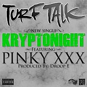 Play & Download Kryptonight (feat. Pinky XXX) - Single by Turf Talk | Napster