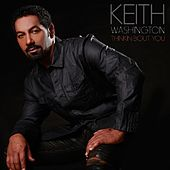 Thinkin Bout You - Single by Keith Washington