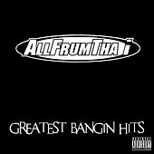 Play & Download Greatest Bangin Hits by AllFrumTha I | Napster