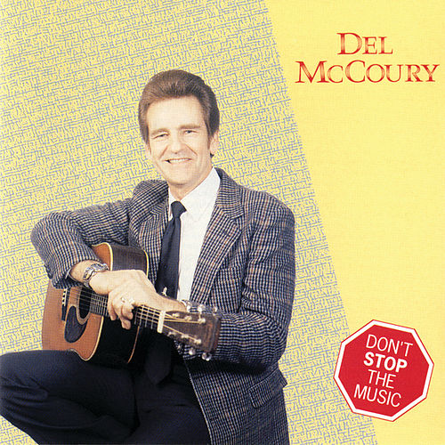 Play & Download Don't Stop the Music by Del McCoury | Napster