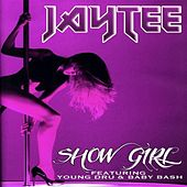 Show Girl (feat. Young Dru & Baby Bash) - Single by Jay Tee