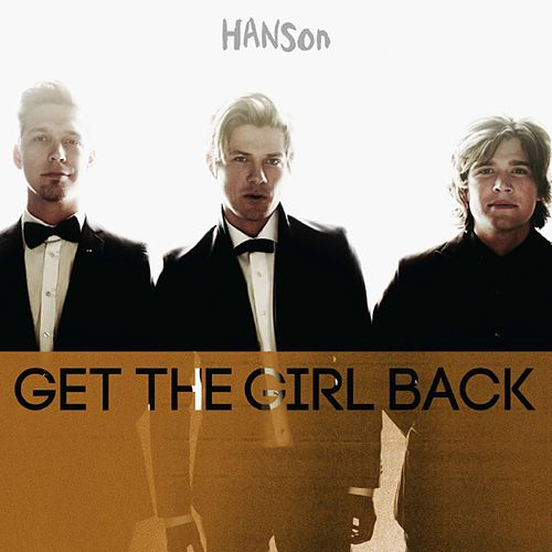 Play & Download Get The Girl Back by Hanson | Napster