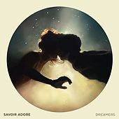 Play & Download Dreamers by Savoir Adore | Napster