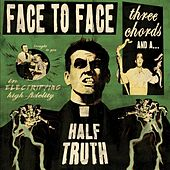 Play & Download Three Chords And A Half Truth by Face to Face | Napster