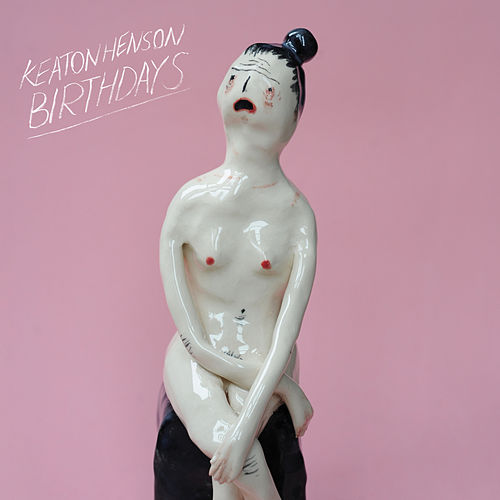 Birthdays [Deluxe Edition] by Keaton Henson