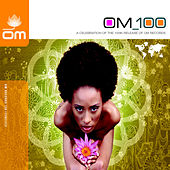 Play & Download Om 100 - A Celebration of the 100th Release of Om Records by Various Artists | Napster