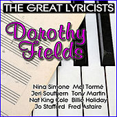 Play & Download The Great Lyricists – Dorothy Fields by Various Artists | Napster