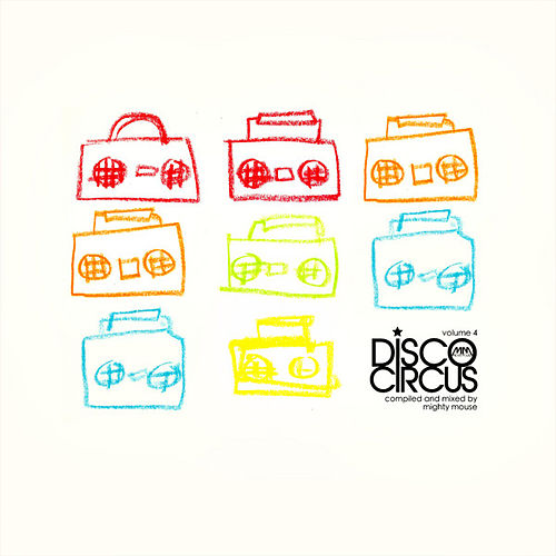 Play & Download Disco Circus, Vol. 4 by Various Artists | Napster
